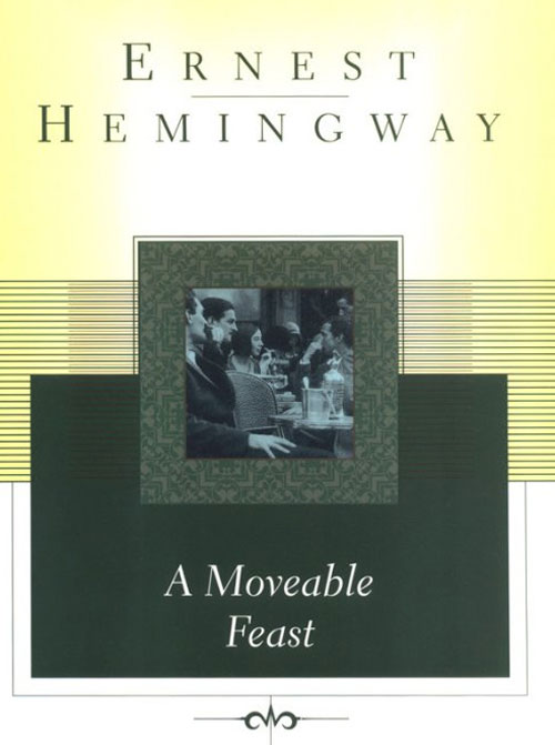 Travel Book: A Moveable Feast by Ernest Hemingway