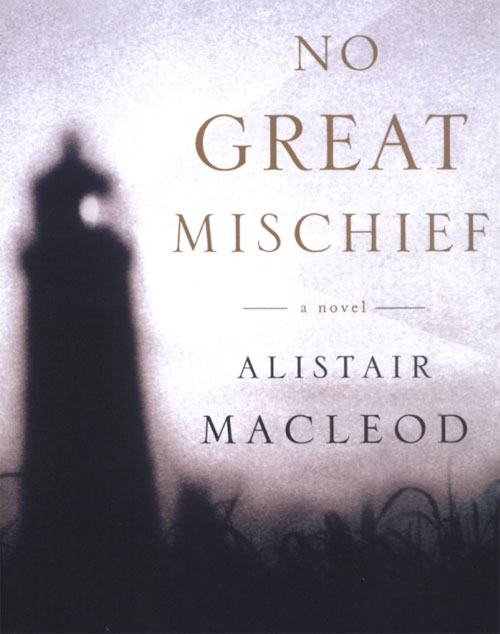 Travel Book: No Great Mischief by Alistair MacLeod