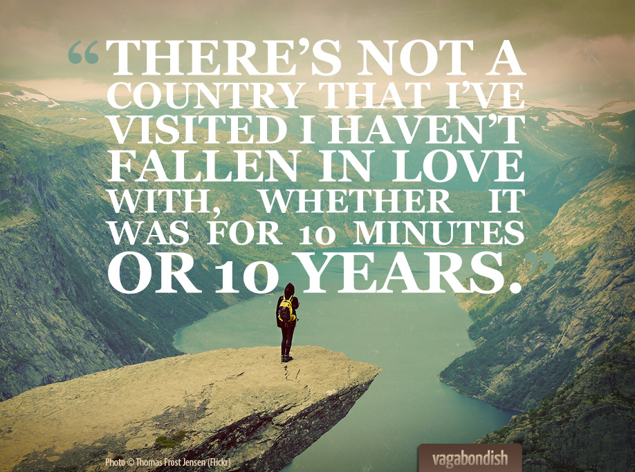 On Falling In Love With Every Destination Quote Vagabondish