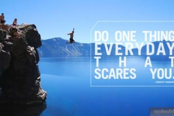 "Travel Quote: ""Do Something Everyday that Scares You."" (Eleanor Roosevelt)"