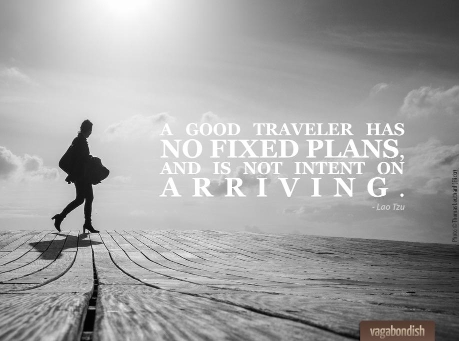 A Good Traveler Has No Fixed Plans