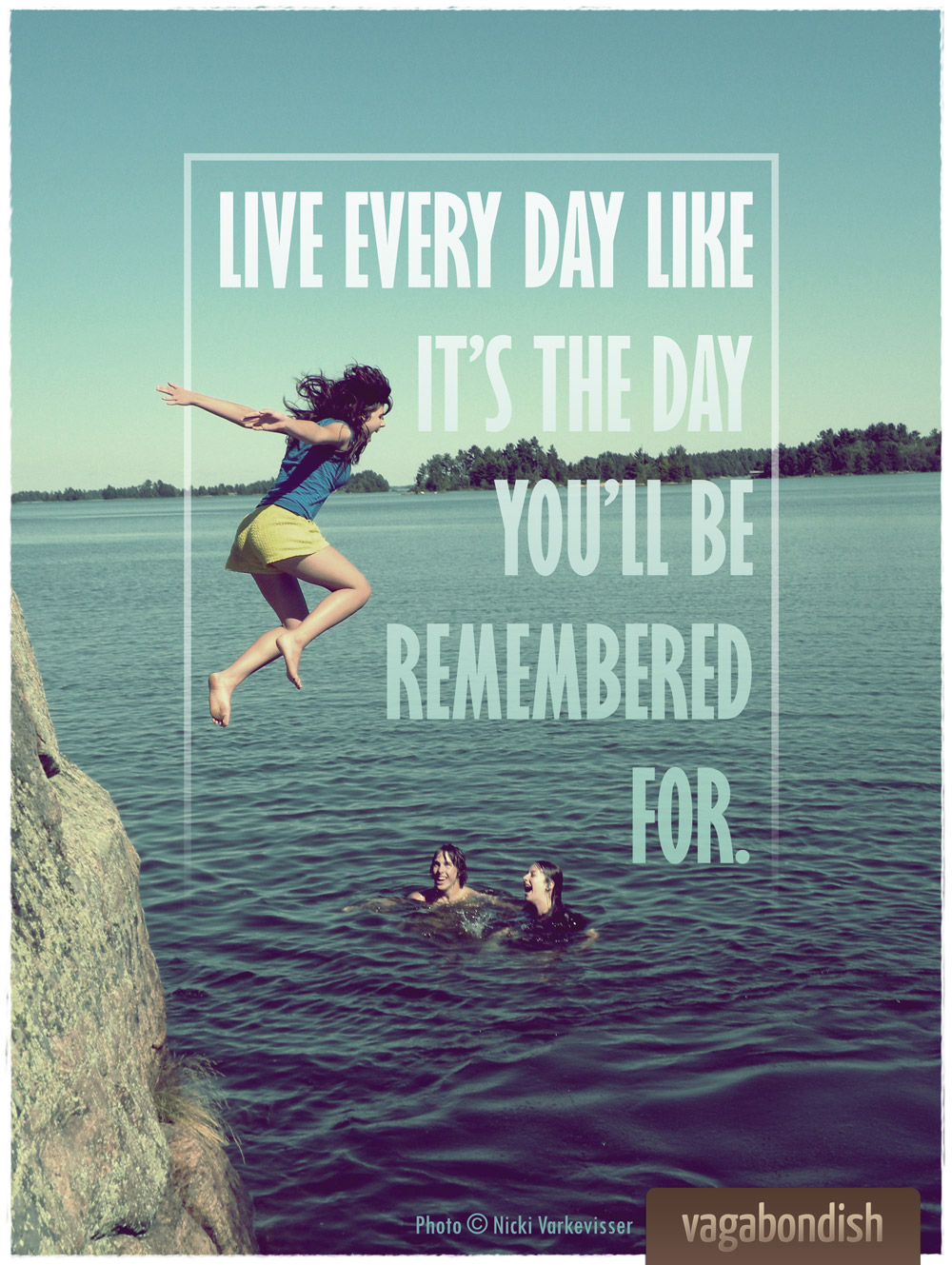 "Quote Of The Day Travel Quote ""live Every Day Like It's The Day You'll Be"