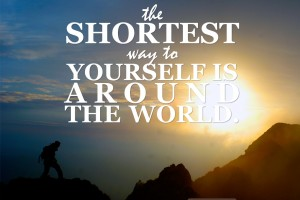 "Travel Quote: ""The shortest way to yourself is around the world."""