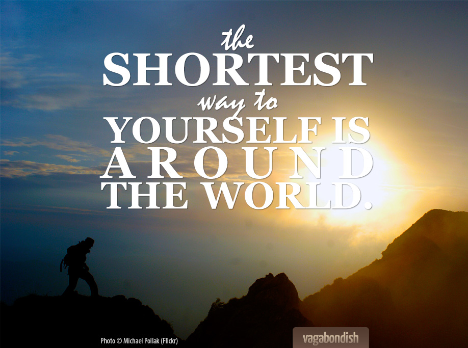 Travel Quote The Shortest Way To Yourself Is Around World